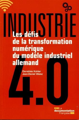 Industrie 4.0 - Les dfis de la transformation numrique du modle industriel allemand