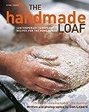 Image de The Handmade Loaf: Classic & Contemporary Sourdough Bread (English Edition)
