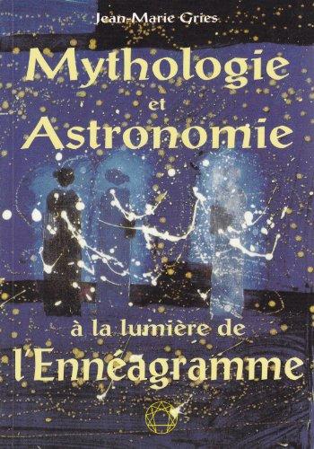 La mythologie et l'astronomie a la lumiere de l'enneagramme