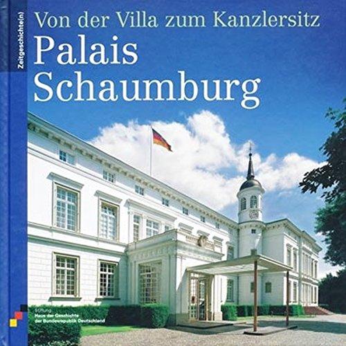 Palais Schaumburg: Von der Villa zum Kanzlersitz (Zeitgeschichte(n))