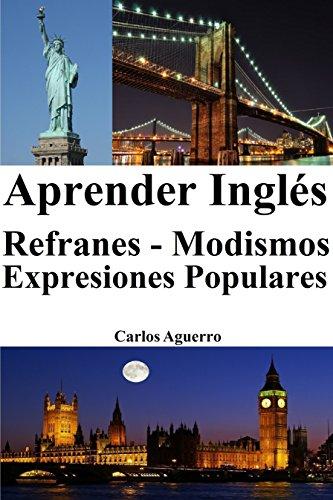 Aprender Inglés: Refranes - Modismos - Expresiones Populares