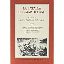 La Batalla del Mar Océano. Vol. IV: TOMO IV. (16 febrero 1588-1604) Ejecución de la Empresa de Inglaterra de 1588: 9