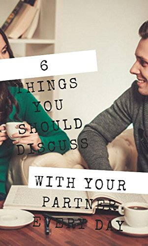 6-things-you-should-discuss-with-your-partner-every-day