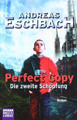 Buchseite und Rezensionen zu 'Perfect Copy - Die zweite Schöpfung' von Andreas Eschbach
