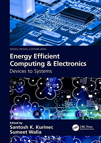 Energy Efficient Computing & Electronics: Devices to Systems (Devices, Circuits, and Systems)