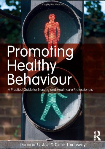 Promoting Healthy Behaviour: A Practical Guide for Nursing and Healthcare Professionals by Dominic Upton (2010-04-29)