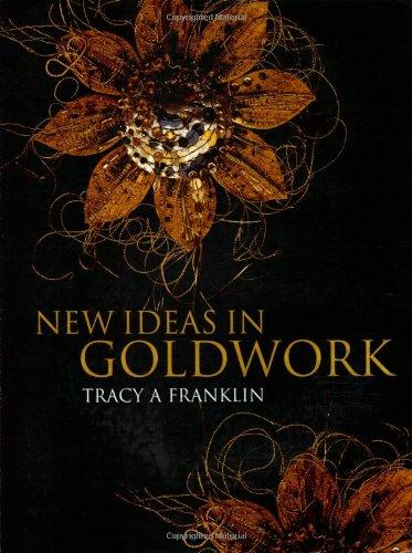 New Ideas in Goldwork por Tracy A Franklin