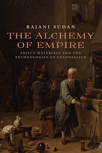 The Alchemy of Empire: Abject Materials and the Technologies of Colonialism (English Edition)