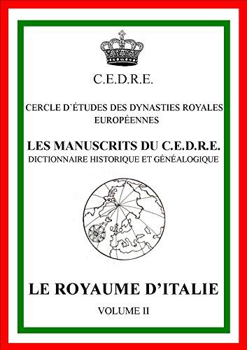 Les manuscrits du CEDRE - dictionnaire historique et genealogique - Le Royaume d'Italie volume 2
