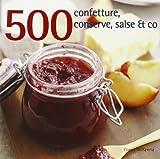 Scarica Libro 500 confetture conserve salse co (PDF,EPUB,MOBI) Online Italiano Gratis