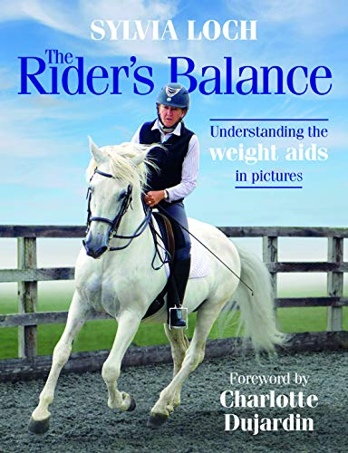 The Rider's Balance: Understanding the weight aids in pictures (English Edition)