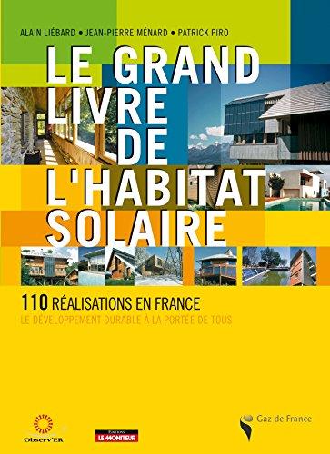 Le grand livre de l'habitat solaire: 110 réalisations en France