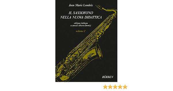 Londeix Il Sassofono Nella Nuova Didattica 2 Amazon It Strumenti Musicali