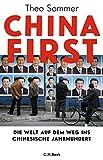 China First: Die Welt auf dem Weg ins chinesische Jahrhundert - Theo Sommer