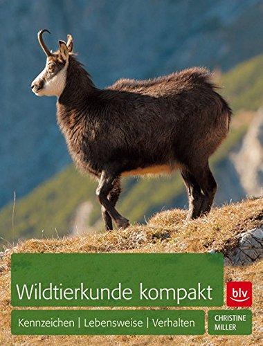 Wildtierkunde kompakt: Kennzeichen - Lebensweise - Verhalten