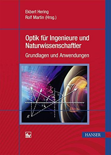 Optik für Ingenieure und Naturwissenschaftler: Grundlagen und Anwendungen (Angewandte Magnete)