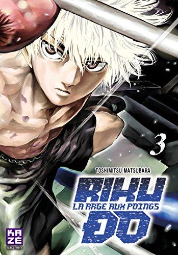 Riku-do, La rage aux poings Edition simple Tome 3
