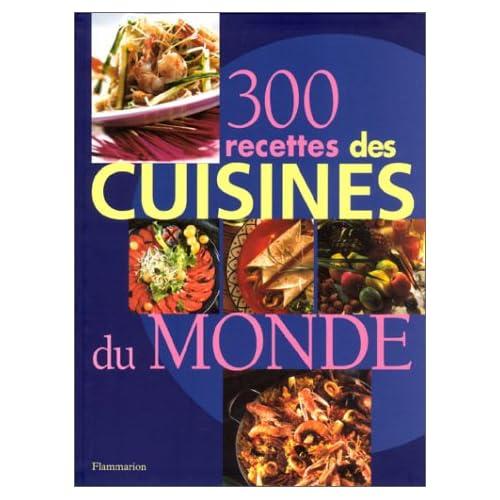 300 recettes des cuisines du monde