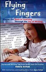 Flying Fingers: Master the Tools of Learning Through the Joy of Writing by Adora Svitak (2008-03-05)