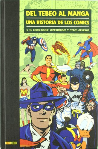 La historia de los cómics 3, Del tebeo al manga : el comic-book : superhéroes y otros géneros Cover Image