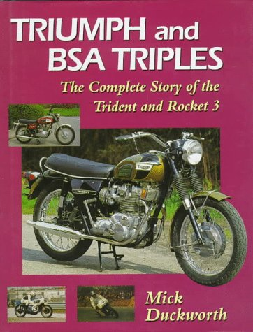 Triumph and BSA Triples: The Complete Story of the Trident and Rocket 3 por Mick Duckworth