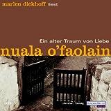 Ein alter Traum von Liebe, 5 Audio-CDs - Nuala O'Faolain