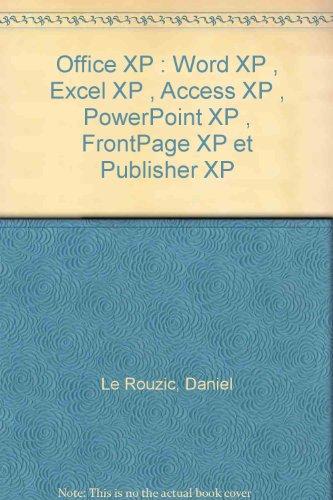 Office XP : Word XP, Excel XP, Access XP, PowerPoint XP, FrontPage XP et Publisher XP