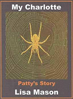 My Charlotte: Patty's Story (English Edition) par [Mason, Lisa]