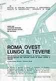 Scarica Libro Roma Ovest lungo il Tevere per un disegno architettonico di parchi attrezzati e servizi sociali nel settore Ovest di Roma lungo il Tevere (PDF,EPUB,MOBI) Online Italiano Gratis