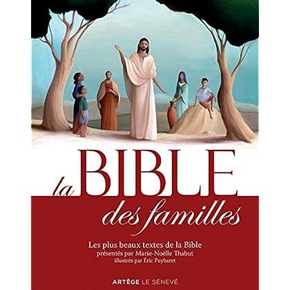 La Bible des familles: Les plus beaux textes de la Bible présentés par Marie-Noëlle Thabut, illustrés par Éric Puybaret