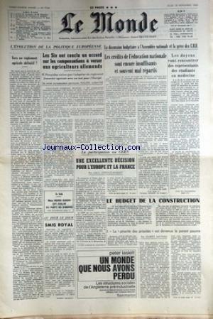 MONDE (LE) [No 7724] du 13/11/1969 - L'EVOLUTION DE LA POLITIQUE EUROPEENNE - VERS UN REGLEMENT AGRICOLE - LES CREDITS DE L'EDUCTION NATIONALE SONT INSUFFISANTS - LES ETUDIANTS EN MEDECINE - LE BUDGET DE LA CONSTRUCTION PAR MATHIEU - EN INDE - MME INDIRA GANDHI. par Collectif