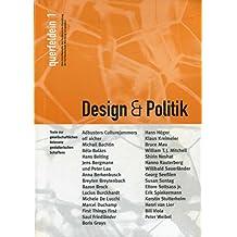 Design & Politik: Texte zur gesellschaftlichen Relevanz gestalterischen Schaffens
