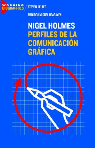 Nigel Holmes: Perfiles de la Comunicación Gráfica: Perfiles De La Comunicacion Grafica