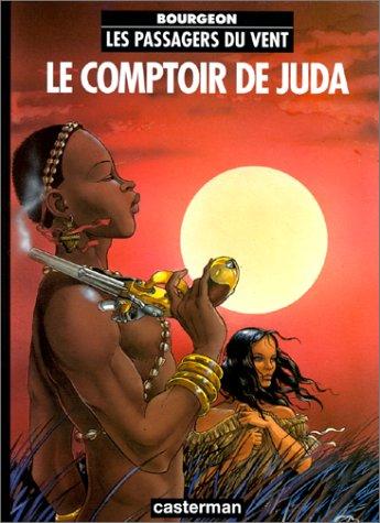 Les Passagers du vent, tome 3 : Le comptoir de Juda