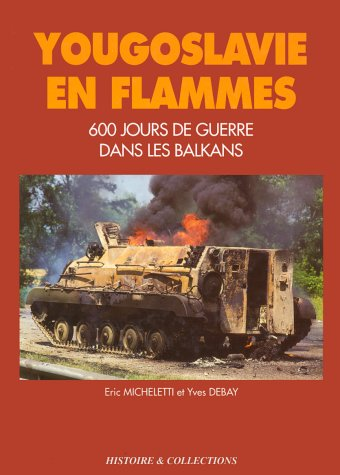 Yougoslavie en flammes : 1991-1993