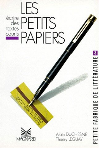 Petite fabrique de littrature Tome 3 : Les petits papiers-Ecrire des textes courts