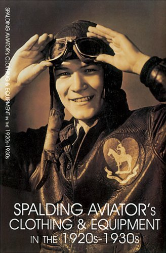 Spalding Aviator's Clothing and Equipment in the 1920s-1930s: by Facsimile (2004-01-01)