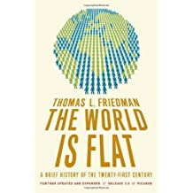 (The World Is Flat: A Brief History of the Twenty-First Century) By Friedman, Thomas L. (Author) Paperback on 24-Jul-2007