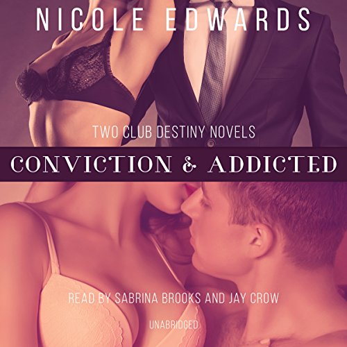 Conviction & Addicted (Club Destiny)
