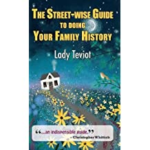 Street-Wise Guide to Doing Your Family History