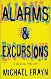 Alarms And Excursions: More Plays Than One (Modern Plays)