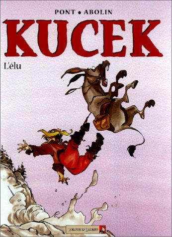 Kucek, tome 3 : L'Elu