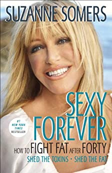 Sexy Forever: How to Fight Fat after Forty par [Somers, Suzanne]