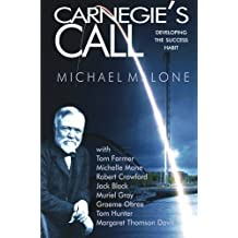 Carnegie's Call: Developing the Success Habit by Michael Malone (2012-10-01)