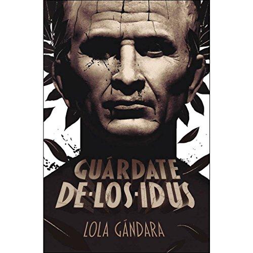 Guárdate de los idus (Gran Angular) por Lola Gándara