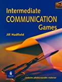 By Jill Hadfield Intermediate Communication Games (Photocopiable ELT Games and Activities Series) (1st Edition) [Paperback]