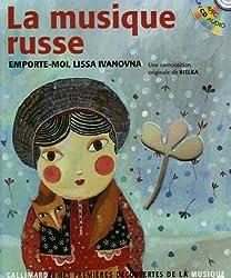 La musique russe : Emporte-moi, Lissa Ivanovna (1CD audio)