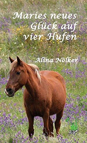 Maries neues Glück auf vier Hufen - Pferde, Reiten, Pferdebuch, Marie, Mädchenbuch, Gaul, Reitsport, Pferdesport,