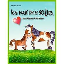 """""""Ich hab´ dich so lieb, mein kleines Pferdchen"""": ein kleines Vorlesebilderbuch für Kinder ab zwei Jahren (musold.minis)"""