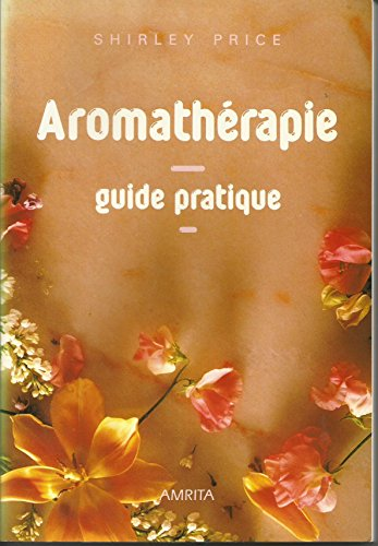 Aromatherapie guide pratique